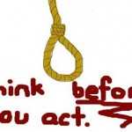 Think before you act