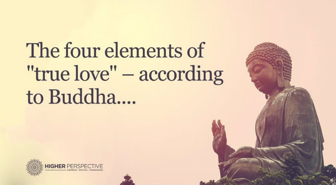 According to buddha these are the four elements of true love higherperspectives love is a very powerful feeling that we are all able to relate too in fact love has proven to be the answer to a majority of the altavistaventures Image collections