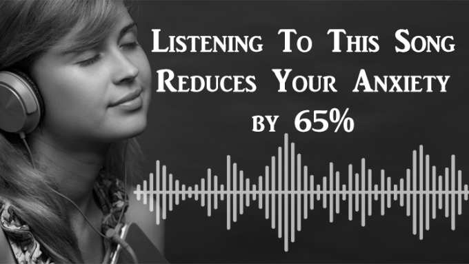 Listening To This Song Reduces Your Anxiety by 65%